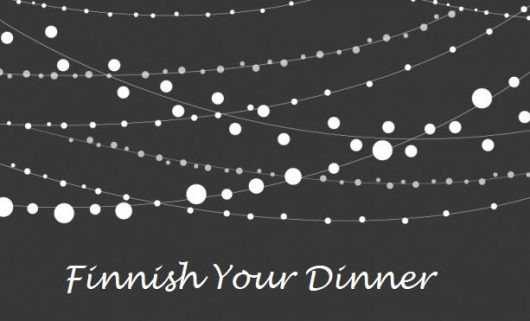 Finnish your Dinner